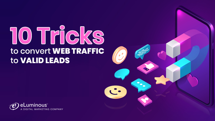 10 Tricks to Convert Web Traffic to Valid Leads